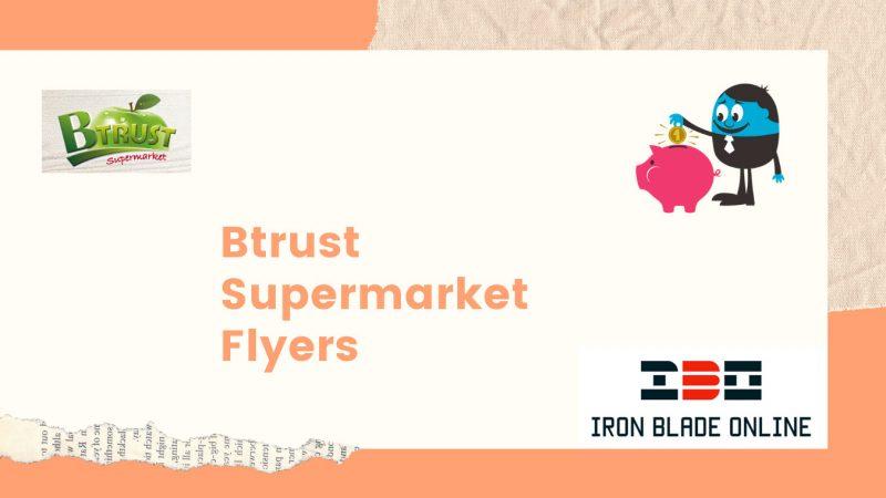 Btrust Supermarket Flyer January 2021 Latest Deals Live✔️